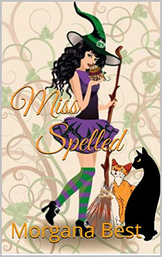Miss Spelled (The Kitchen Witch Book 1): Witch Cozy Mystery series
