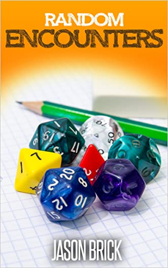Random Encounters: Volume 1: 20 Epic Ideas to Try in Your Role-playing Game written by Jason Brick