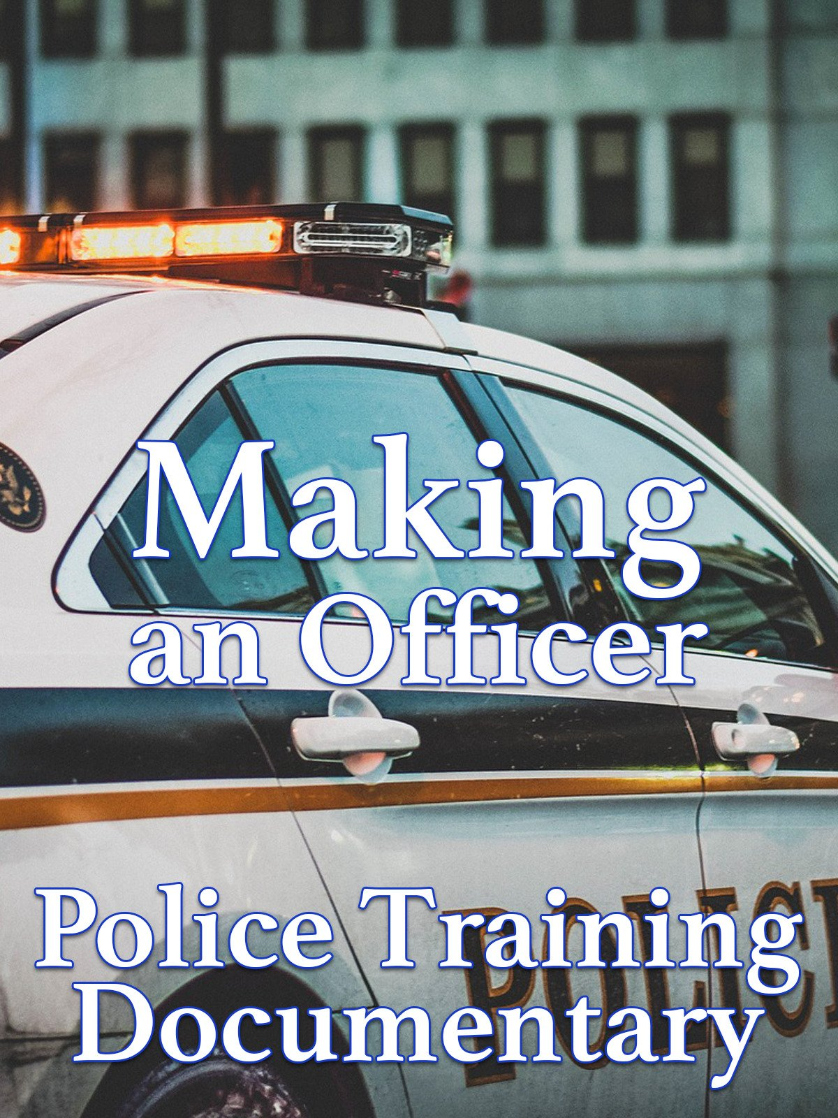 Making an Officer: Police Training Documentary