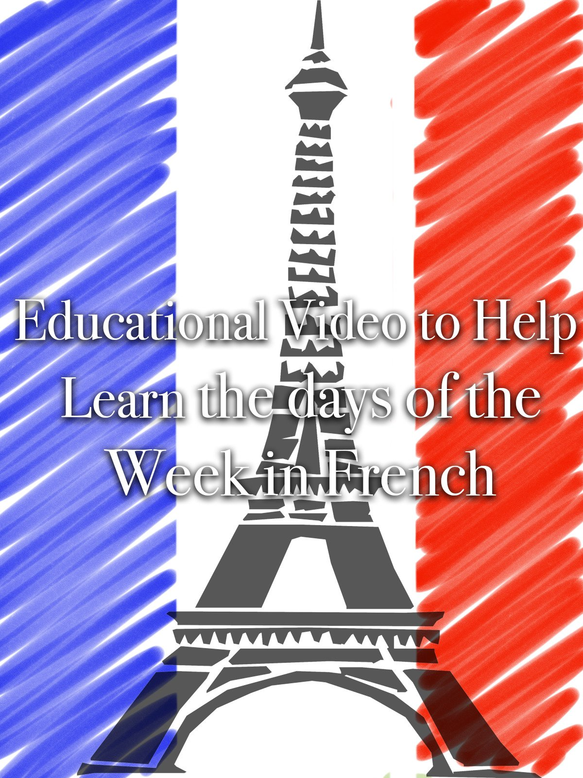 Educational Video to Help Learn the Days of the Week in French