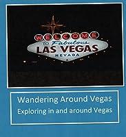 Wandering Around Vegas