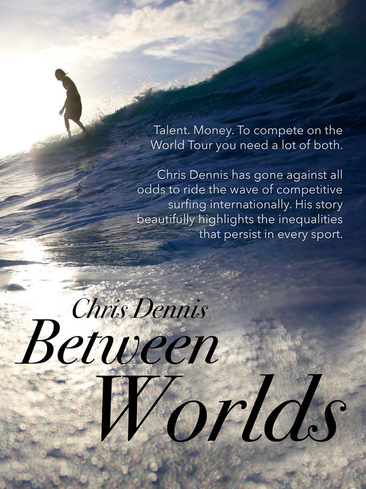Chris Dennis: Between Worlds