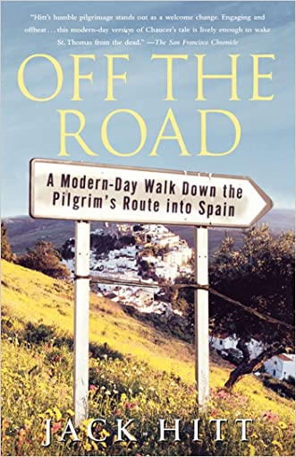 Off the Road: A Modern-Day Walk Down the Pilgrim's Route into Spain written by Jack Hitt