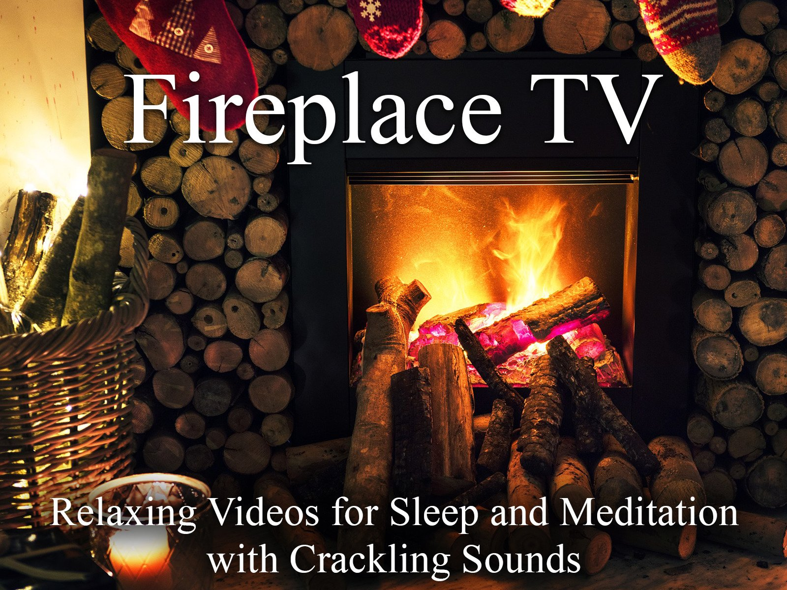 Fireplace TV Relaxing Videos for Sleep and Meditation with Crackling Sounds on Amazon Prime Instant Video UK