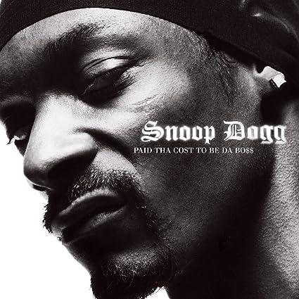 hip hop isn't dead : Snoop Dogg - Paid Tha Cost To Be Da Bo