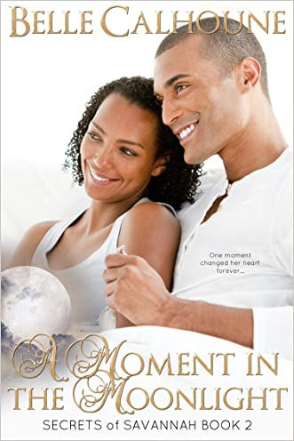 A Moment in the Moonlight (Secrets of Savannah Book 2)