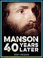 Manson: 40 Years Later