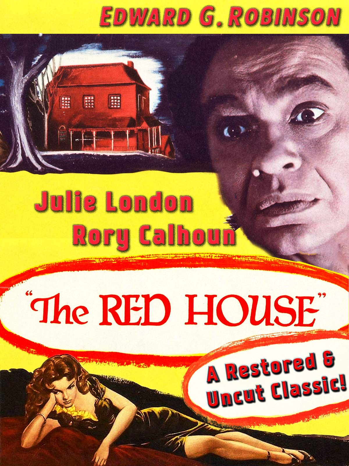 The Red House - Edward G. Robinson, Julie London, Rory Calhoun, A Restored & Uncut Classic!