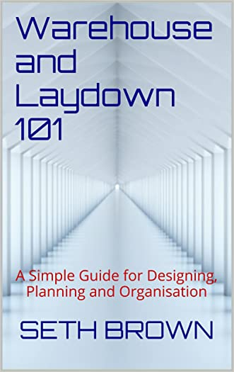 Warehouse and Laydown 101: A Simple Guide for Designing, Planning and Organisation