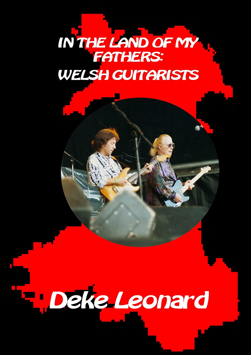 Land Of My Fathers: Welsh Guitarists by Deke Leonard