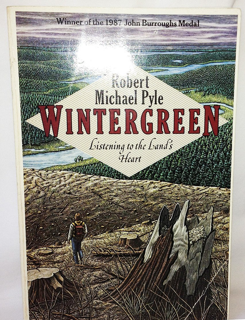 Wintergreen: Listening to the Land's Heart, Pyle, Robert Michael