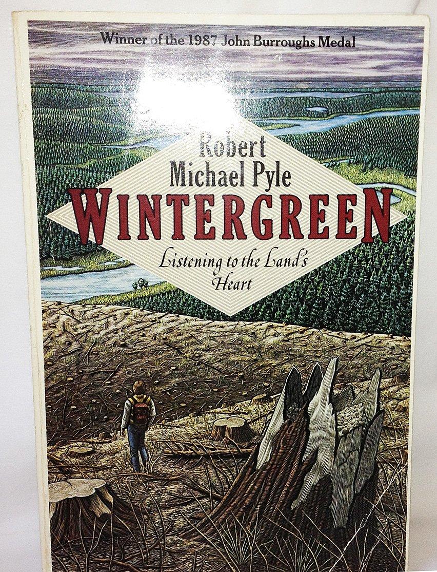 Wintergreen: Listening to the Land's Heart, Pyle, Robert Michael