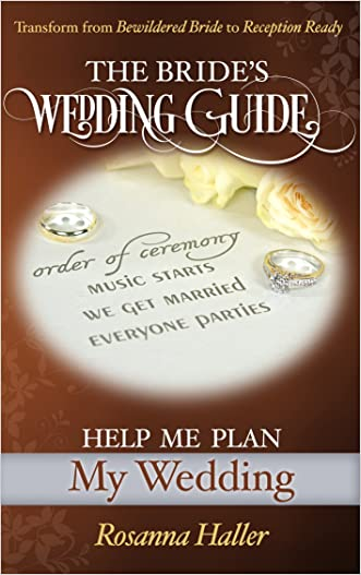 Help Me Plan My Wedding: Transform from Bewildered Bride to Reception Ready (The BRIDES Wedding Guide Book 21)