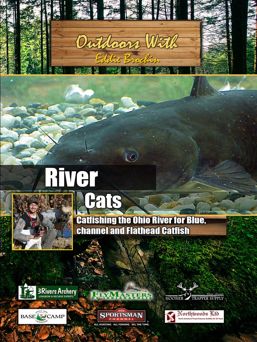 Outdoors with Eddie Brochin River Cats Catfishing the Ohio River on Amazon Prime Instant Video UK