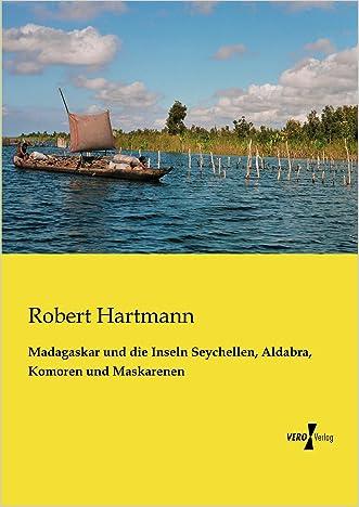 Madagaskar und die Inseln Seychellen, Aldabra, Komoren und Maskarenen (German Edition)