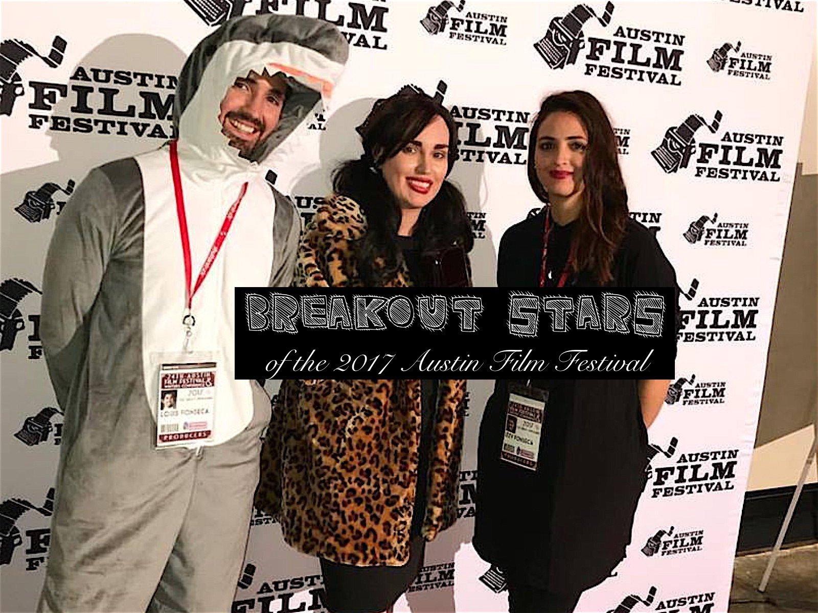 Breakout Stars of the 2017 Austin Film Festival