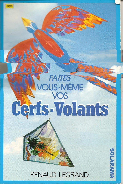 Faites vous-même vos Cerfs-volants / Renaud Legrand |