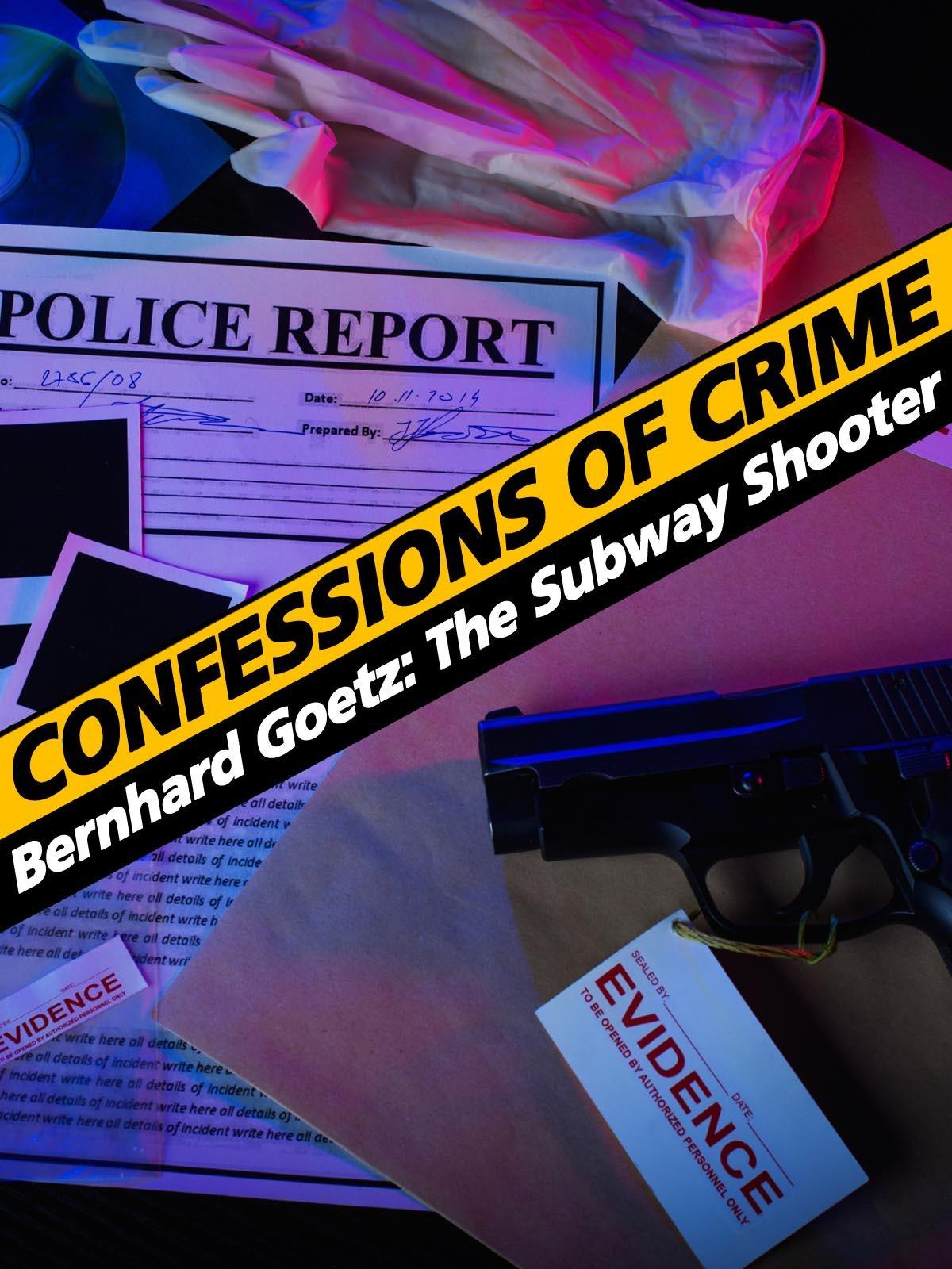 Confessions of Crime: Bernhard Goetz