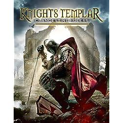 Knights Templar: Clandestine Rulers