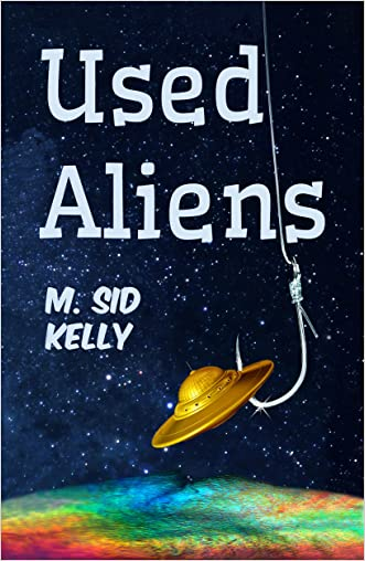 Used Aliens: A Satire for Atheists (The Galactic Pool Satires Book 1)