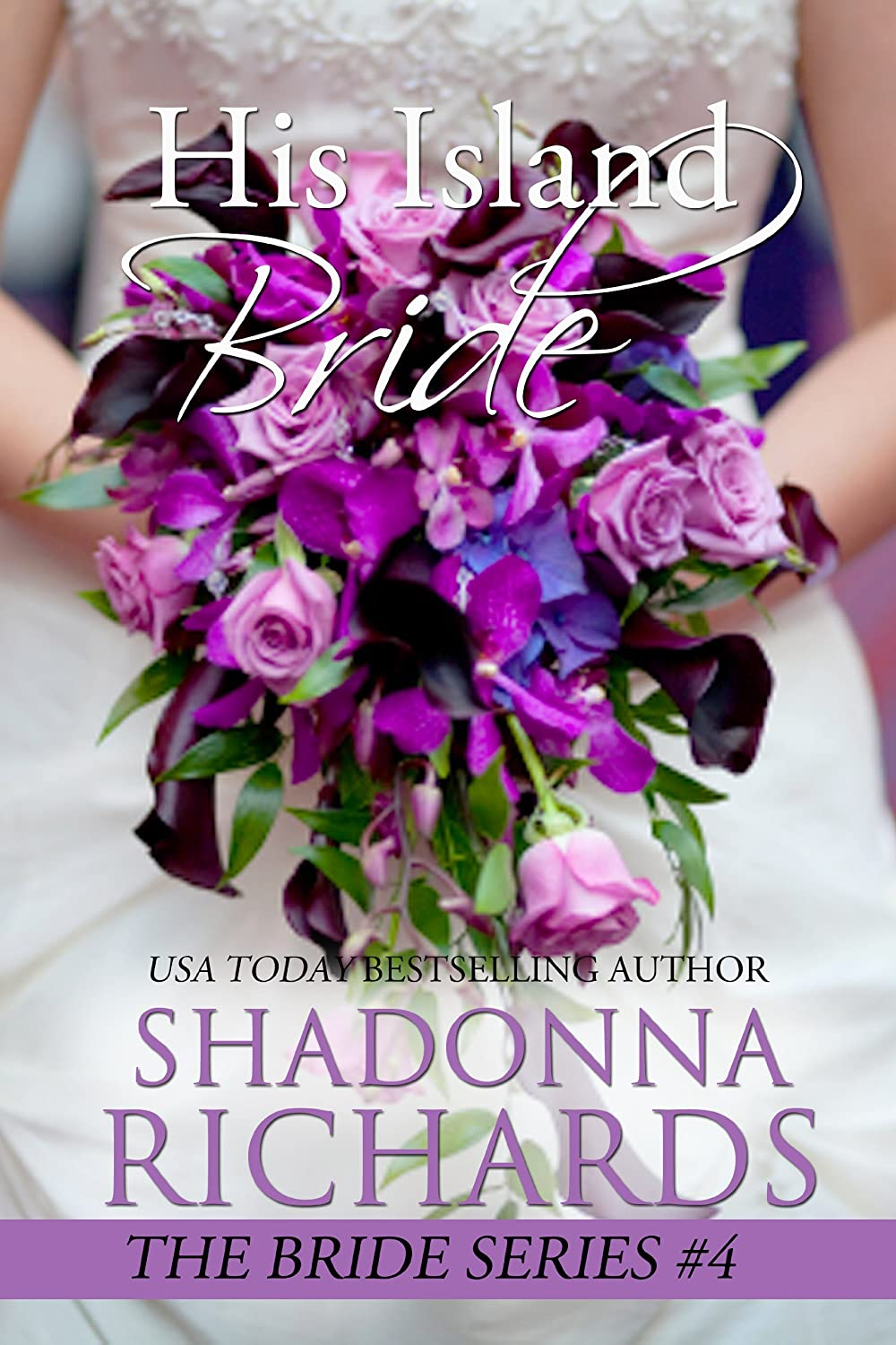 His Island Bride (The Bride Series Book 4) by Shadonna Richards