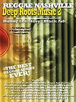 Deep Roots Music 2: Bunny Lee Story / Black Ark