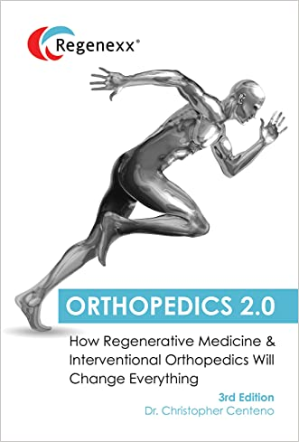 Orthopedics 2.0 - How Regenerative Medicine and Interventional Orthopedics will Change Everything