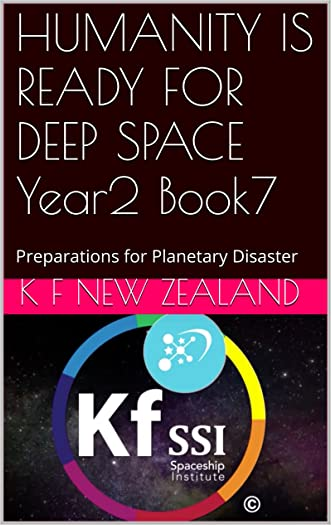 HUMANITY IS READY FOR DEEP SPACE Year2 Book7: Preparations for Planetary Disaster (Year 2: The Knowledge Seeker Workshops)