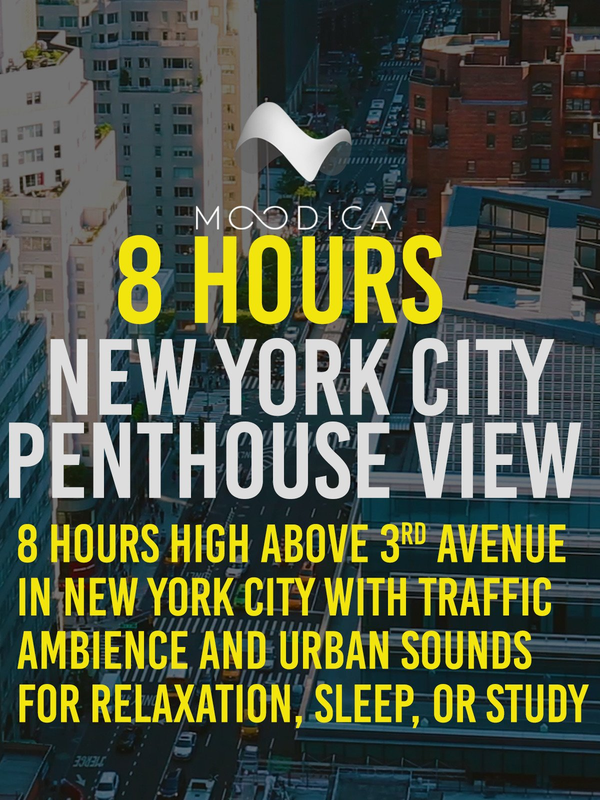 8 Hours: New York City Penthouse View: 8 Hours High Above 3rd Avenue in New York City with Traffic Ambience and Urban Sounds for Relaxation, Sleep, or Study