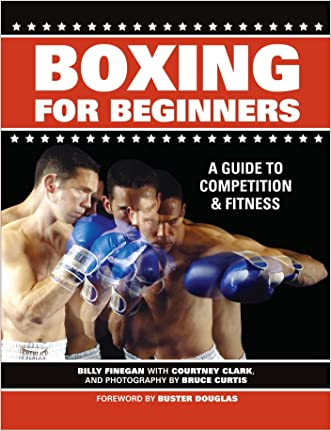 Boxing For Beginners: A Guide To Competition & Fitness