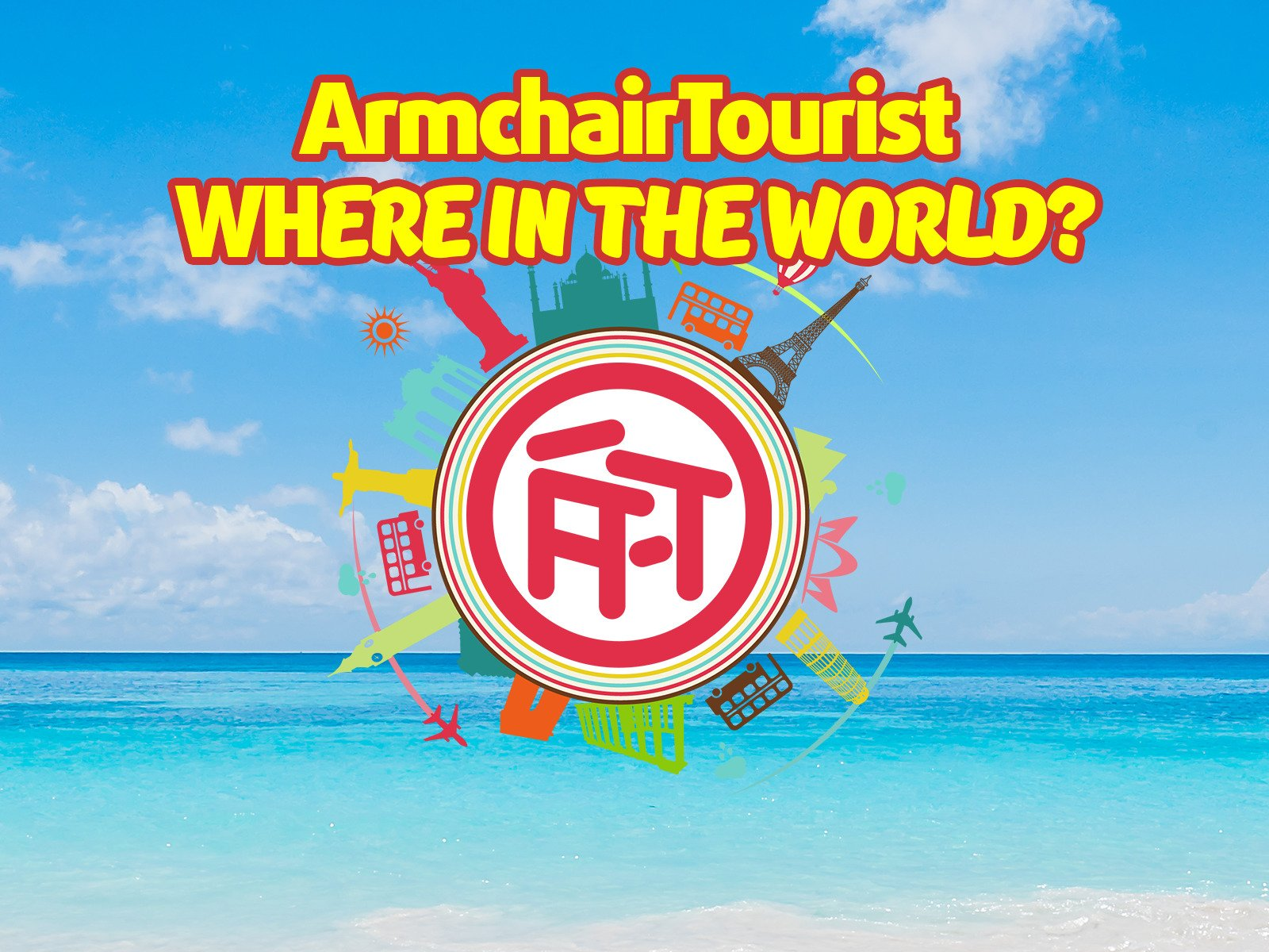 ArmchairTourist: Where in the World? - Season 1