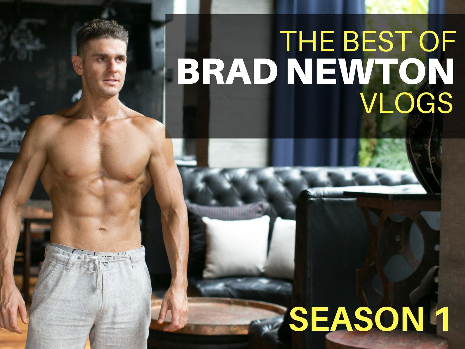 The Best of Brad Newton Vlogs - Season 1