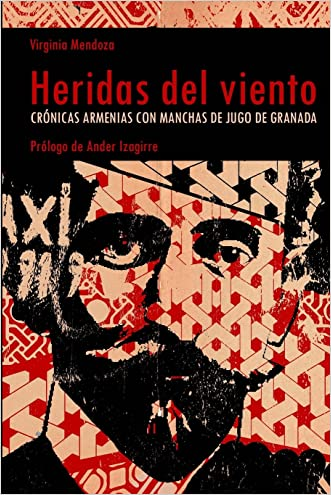 Heridas del viento: Crónicas armenias con manchas de jugo de granada (Spanish Edition)
