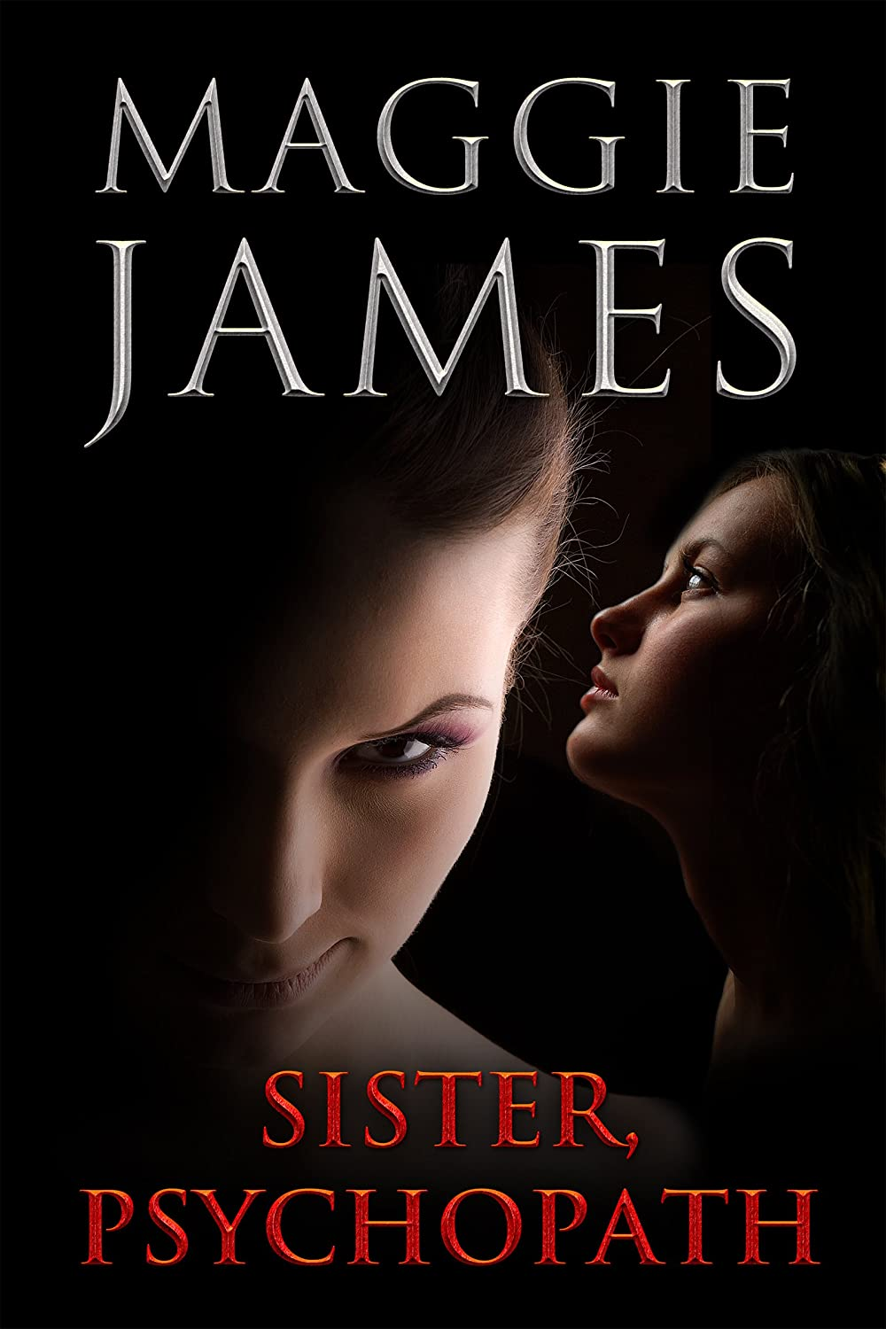 Sister, Psychopath by Maggie James