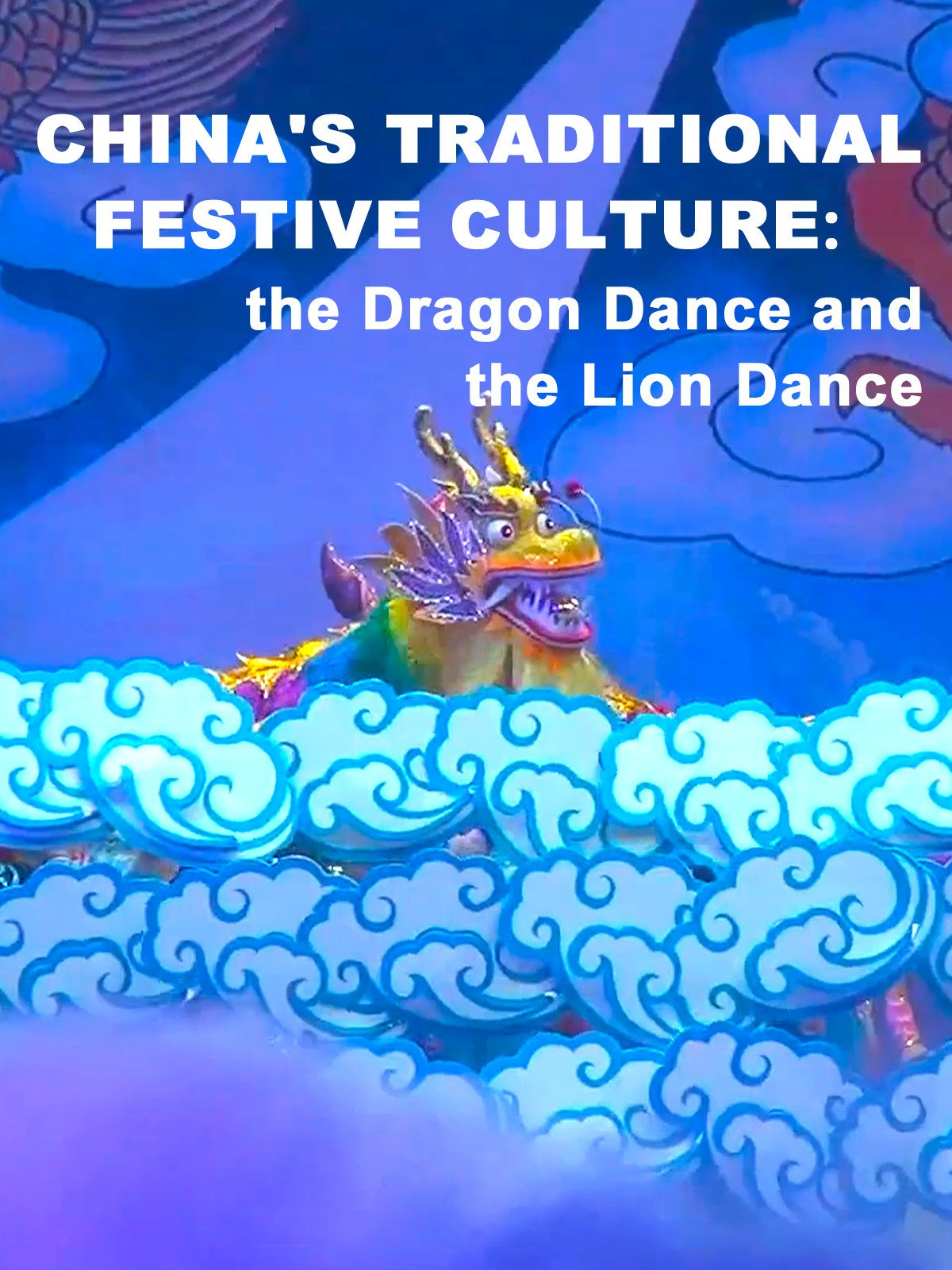 China's traditional festive culture: The Dragon Dance and the Lion Dance on Amazon Prime Video UK