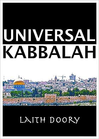 Universal Kabbalah: Understanding the Kabbalah and its Universal Application