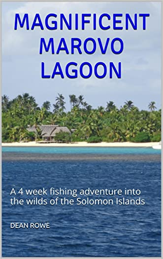 MAGNIFICENT MAROVO LAGOON: A 4 week fishing adventure into the wilds of the Solomon Islands