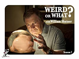 Weird or What? With William Shatner: Season 2