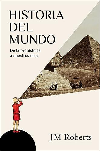 Historia del mundo: De la prehistoria a nuestros días (Spanish Edition)