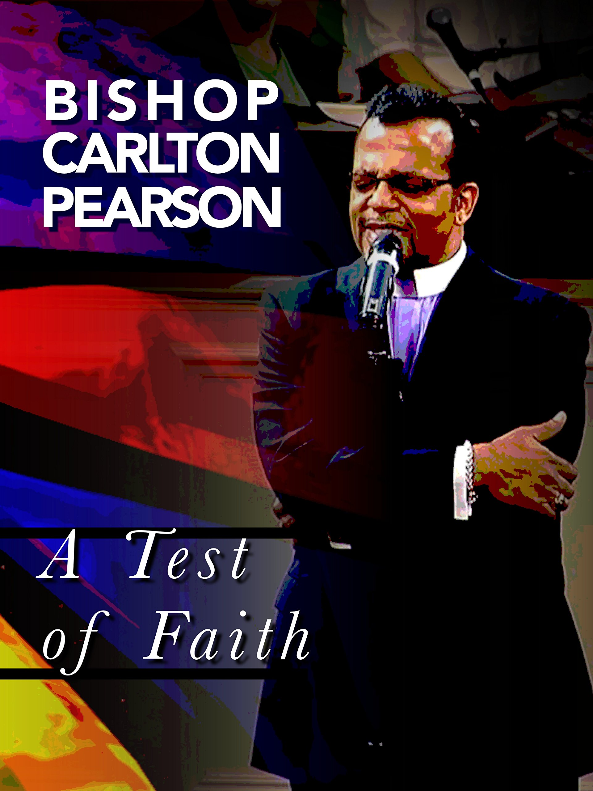 Bishop Carlton Pearson: A Test of Faith