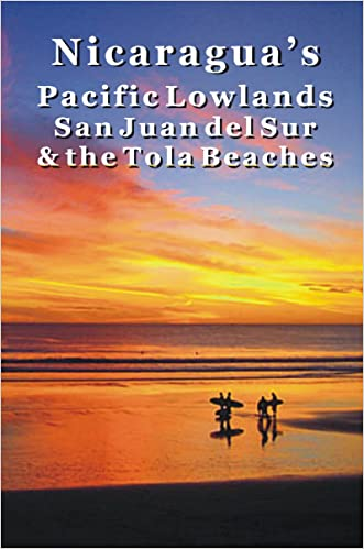 Nicaragua's Pacific Lowlands: San Juan del Sur & the Tola Beaches written by Erica Rounsefel