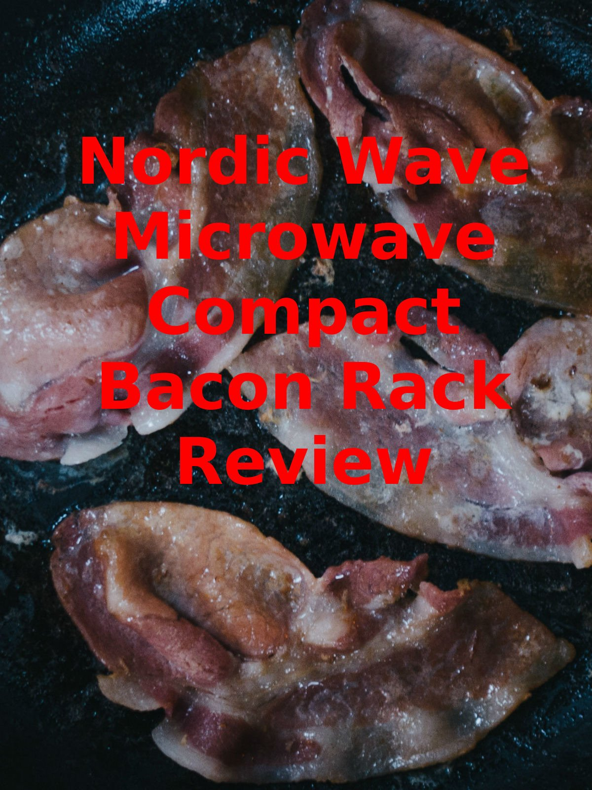 Review: Nordic Wave Microwave Compact Bacon Rack Review