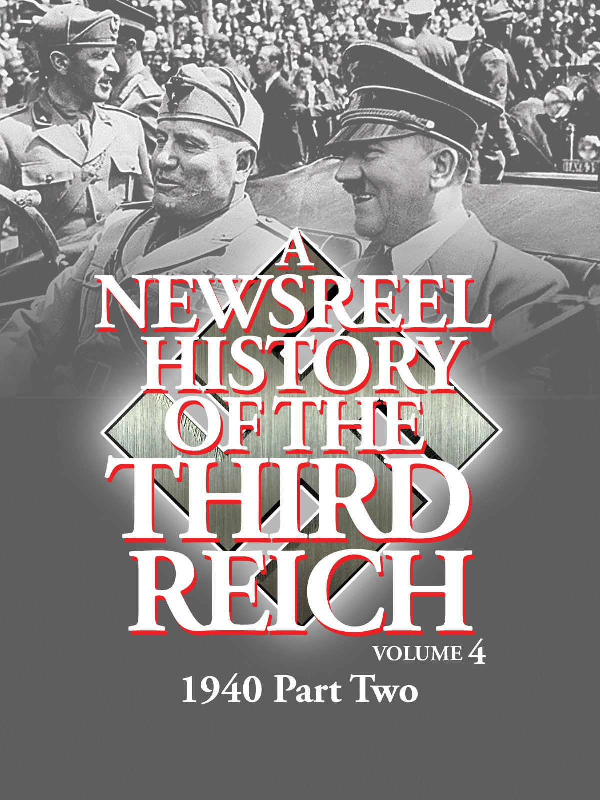 Newsreel History Of The Third Reich