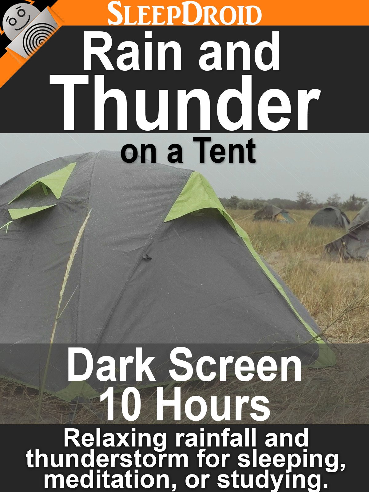 Rain and Thunder on a Tent: Dark Screen 10 Hours Relaxing rainfall and thunderstorm for sleeping, meditation, or studying.