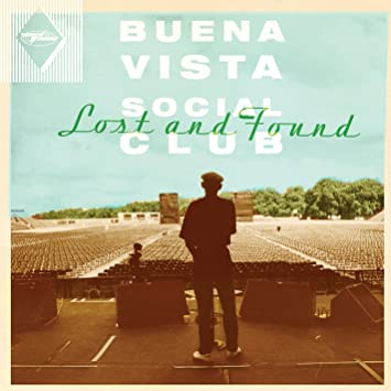 BUENA VISTA SOCIAL CLUB – LOST AND FOUND