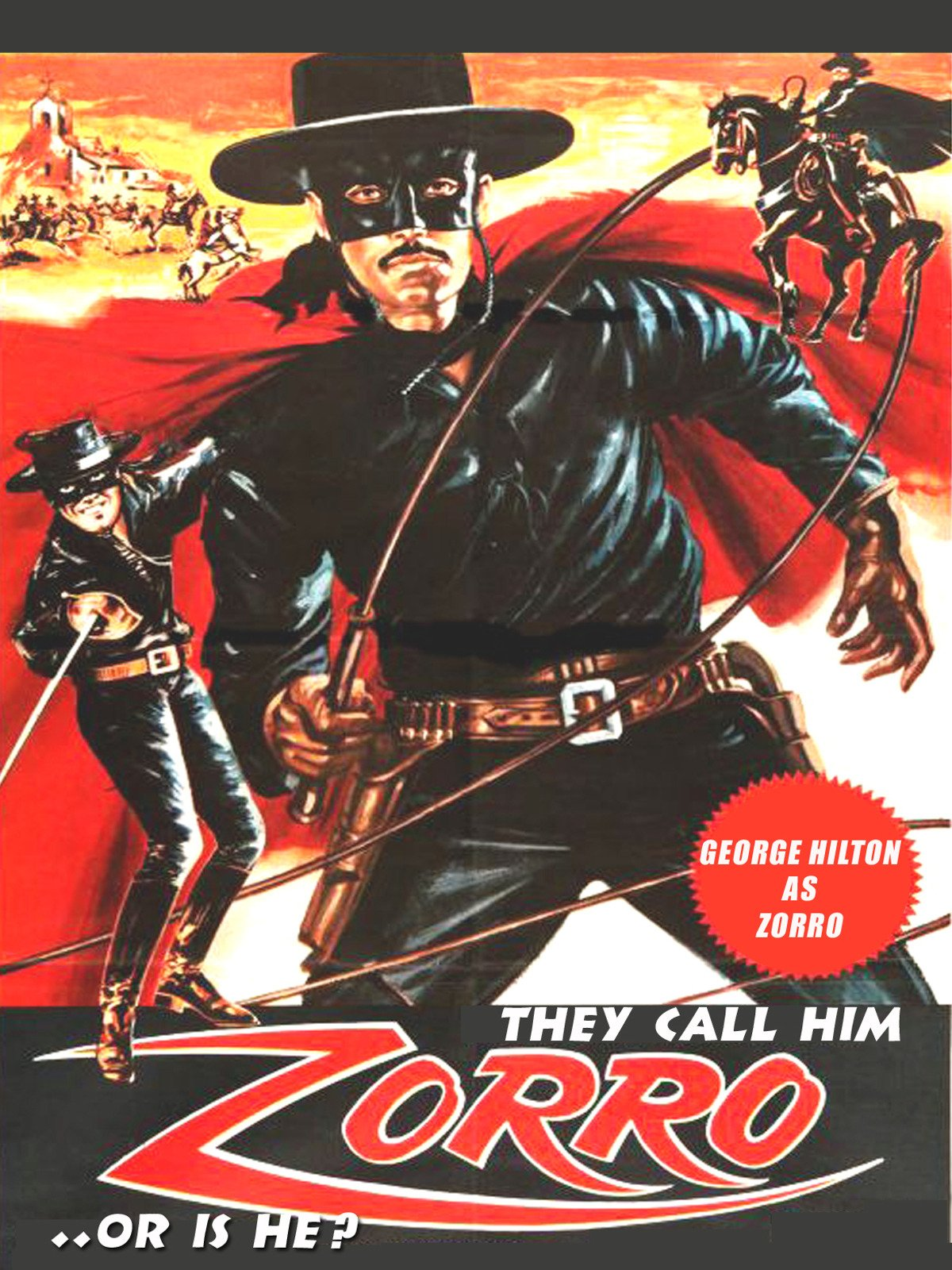 They Call Him Zorro.Is He?