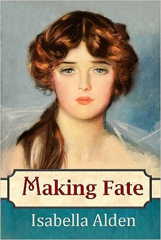 Making Fate (Marjorie's Story Book 1) written by Isabella Alden