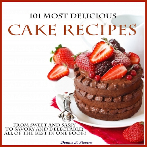 101 Most Delicious Cake Recipes From Sweet and Sassy to Savory and Delectable! All of the Best in One Book! (Book To Put Recipes In compare prices)
