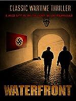 Waterfront: Classic War Thriller