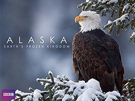 Alaska: Earth's Frozen Kingdom Season 1
